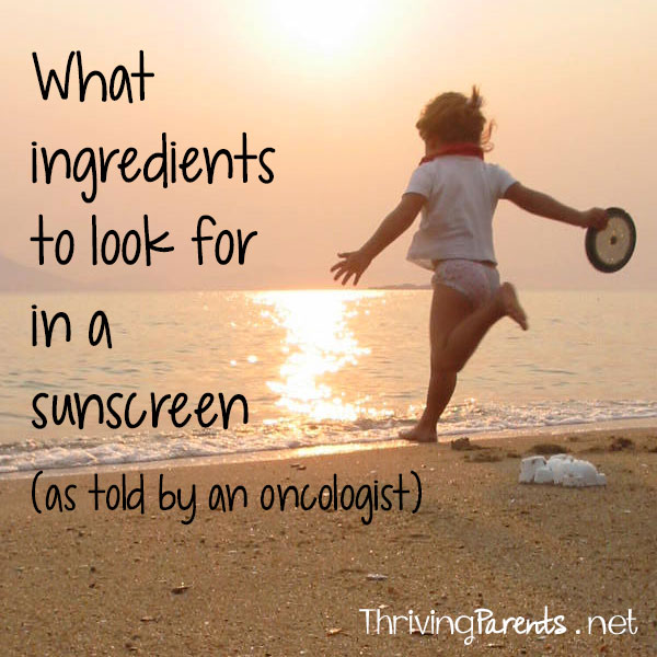 What ingredients should you look for in sunscreen? Our husband's oncologist gives us the important ingredients to look for in sunscreen to not only protect from sunburn, but also skin cancer.