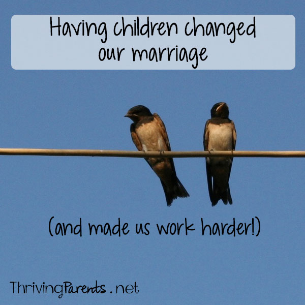 Having children changed our marriage