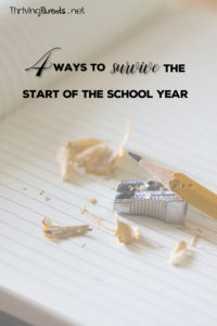 The beginning of the school year is hard on everyone. Here are 4 ways to survive the start to the school year.