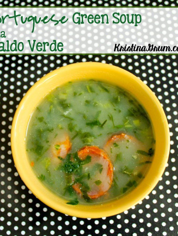 Recipe:  Portuguese Green Soup (aka Caldo Verde)