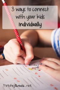 Connecting with your kids only gets harder as they get older. Here are 3 ways to connect with your children individually.