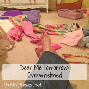Dear Me Tomorrow: Overwhelmed: When parents feel overwhelmed and need a break...
