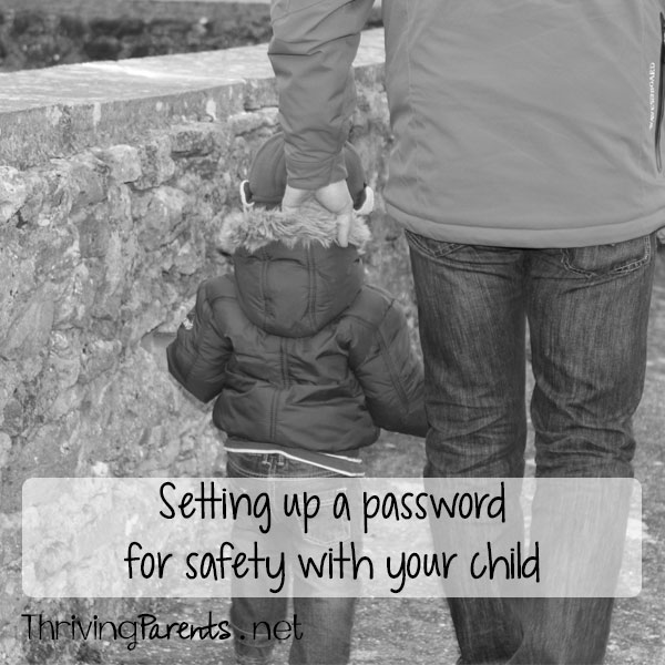 There may be times you aren't able to be there to pick up your kids. Set up a password so they know how to determine if someone is a safe person with whom to leave.