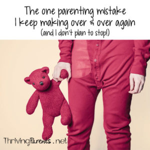Just because parents know what we should do doesn't always mean it's what we want to do or that it's even the best thing to do. I keep making this mistake and I'm totally okay with it.