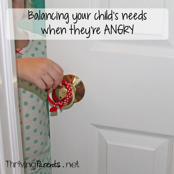 Balancing your child's needs when they are angry