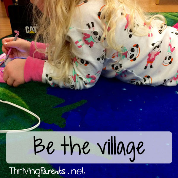 Be the village you want to live in. Accept help when you need it and give it when you can.