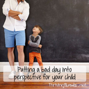 Our children imitate what we do much more than they'll ever act on what we say. Putting your own emotions into a different perspective can help your child learn to process their own.