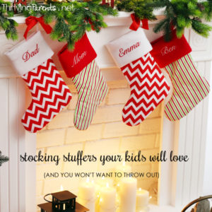 Here's a list of stocking stuffers your kids (and you!) will love. Don't buy one more thing you'll want to throw out by December 27th.