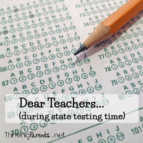 It's standardized testing time for the students in our state and I have a message for our teachers.