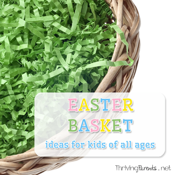 Wondering what to use to fill your child's Easter basket? Here's a great list for babies, toddlers, preschoolers, school-age kids, teens, and adults.