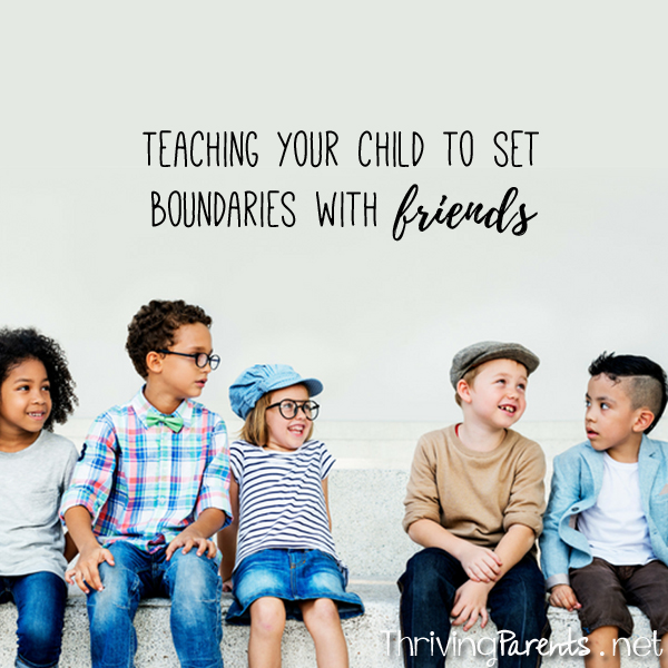 Teaching your child to set boundaries with friends